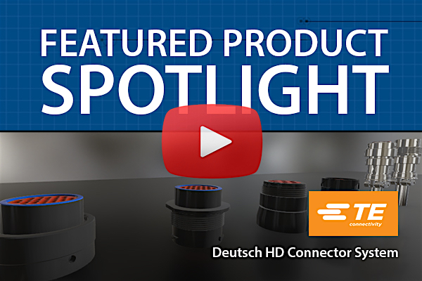 TE Connectivity DEUTSCH HD Harsh Environment Connectors | Featured Product Spotlight